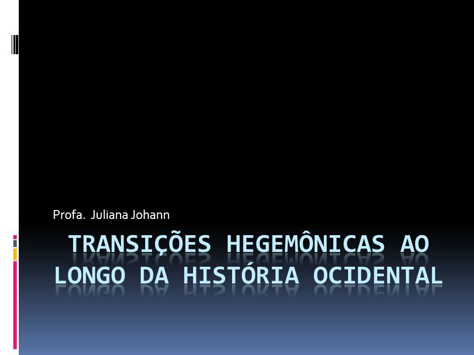 Transições hegemônicas ao longo da história ocidental