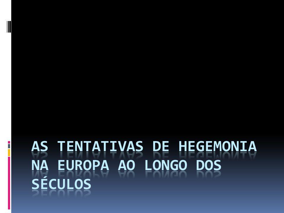 As tentativas de hegemonia na Europa ao longo dos séculos