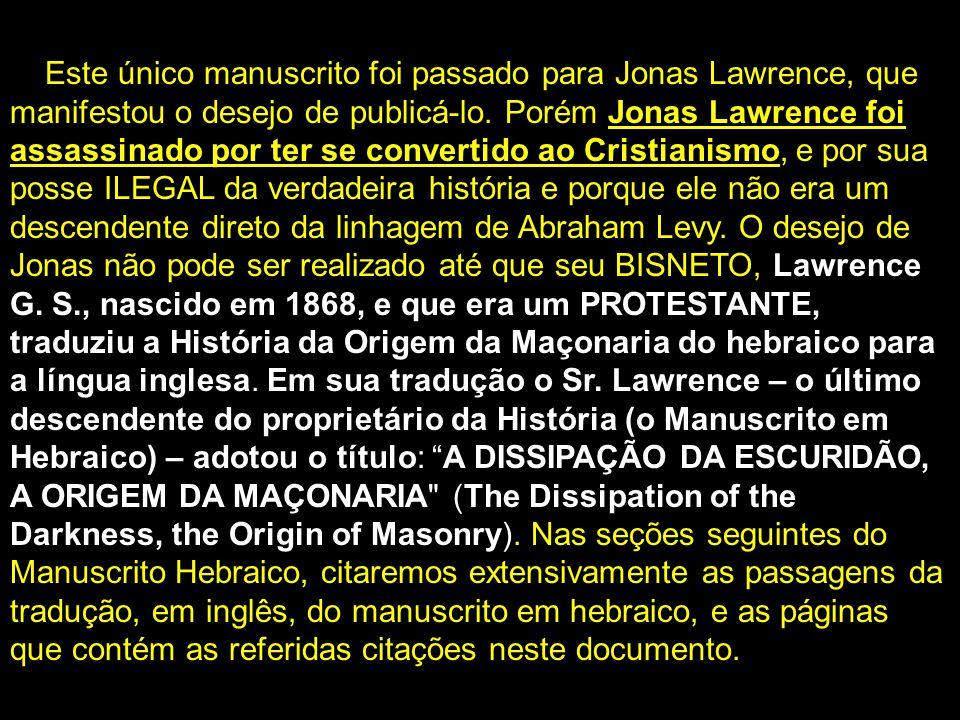 Este único manuscrito foi passado para Jonas Lawrence, que manifestou o desejo de publicá-lo.