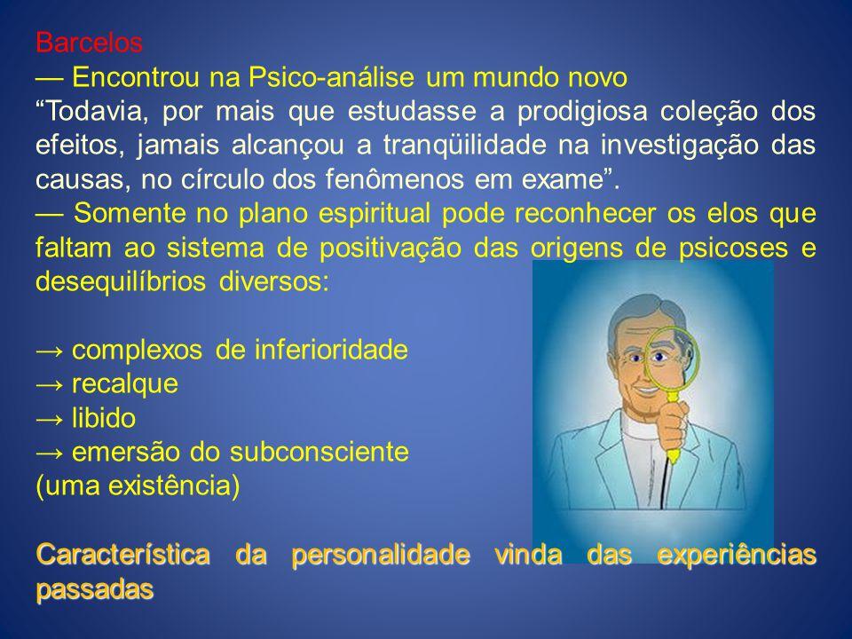 Barcelos — Encontrou na Psico-análise um mundo novo.