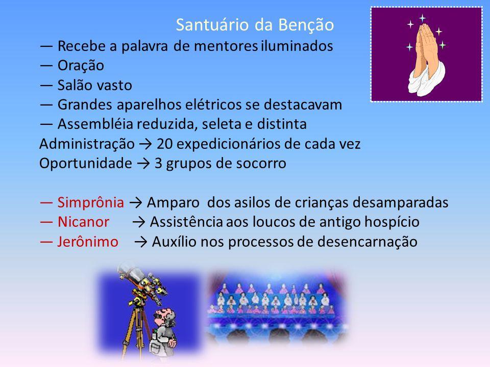 Santuário da Benção — Recebe a palavra de mentores iluminados — Oração