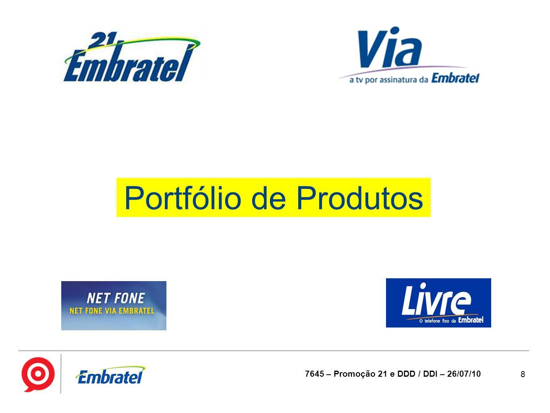 Portfólio de Produtos 7645 – Promoção 21 e DDD / DDI – 26/07/10