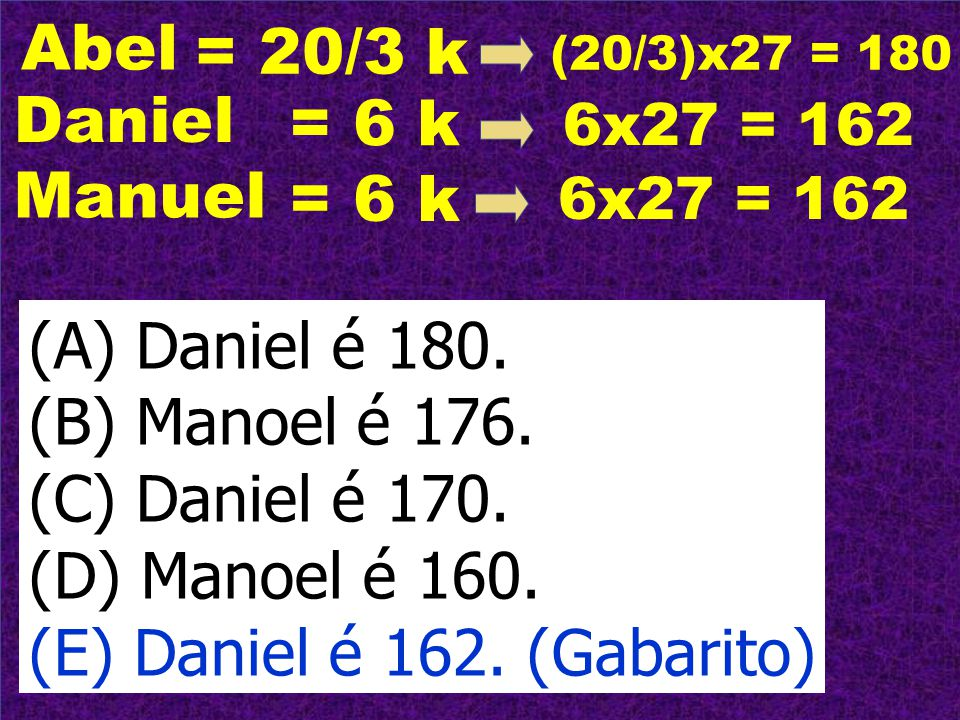 (E) Daniel é 162. (Gabarito)