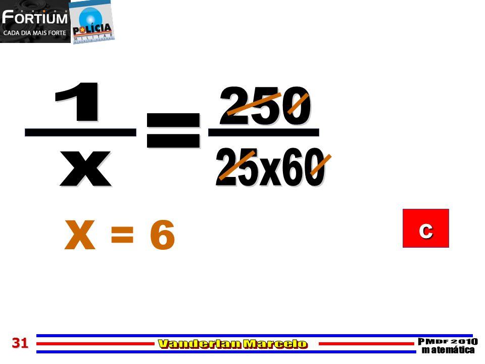 1 250 = 25x60 x X = 6 c