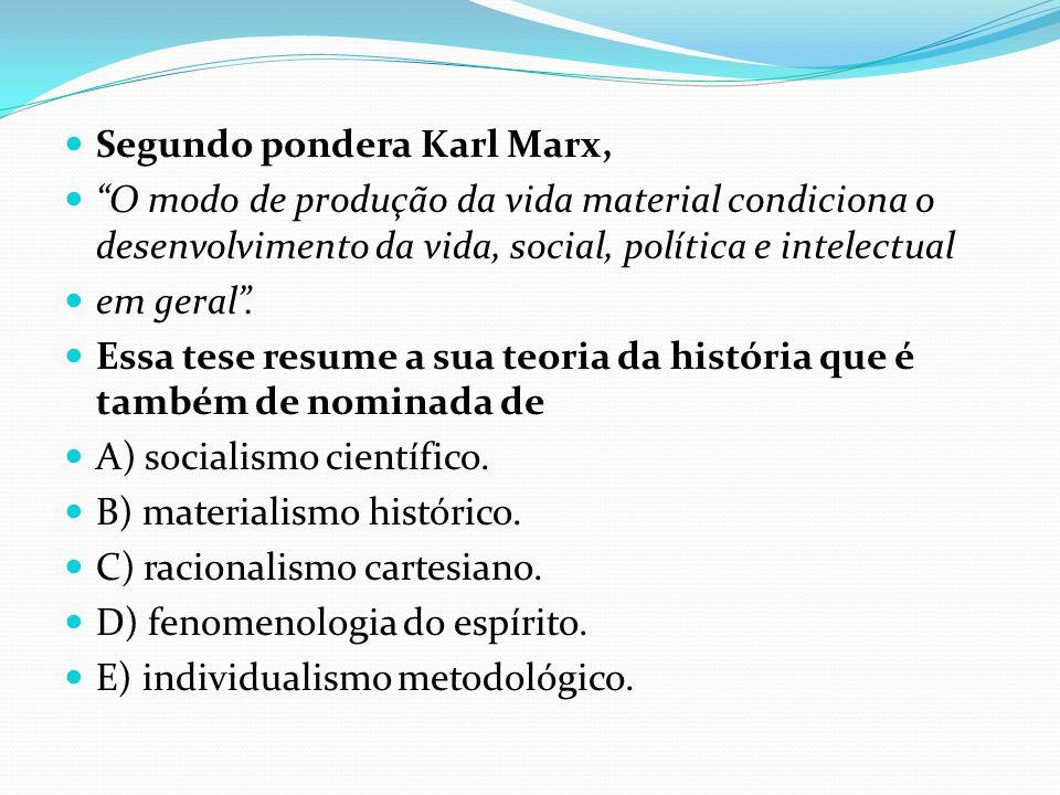 Segundo pondera Karl Marx,