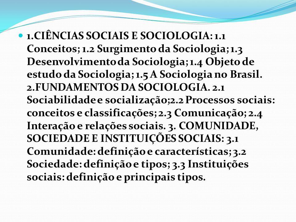 1. CIÊNCIAS SOCIAIS E SOCIOLOGIA: 1. 1 Conceitos; 1