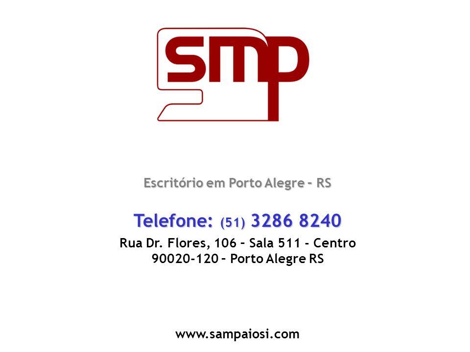 Telefone: (51) 3286 8240 Escritório em Porto Alegre – RS