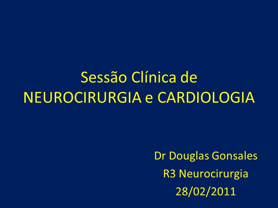 Sessão Clínica de NEUROCIRURGIA e CARDIOLOGIA