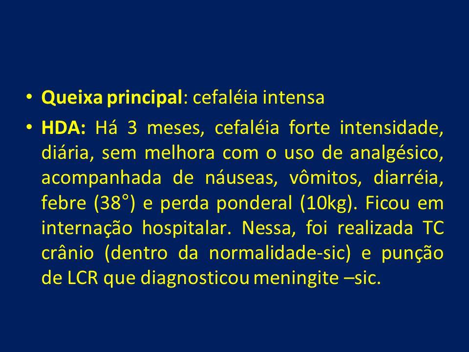 Queixa principal: cefaléia intensa