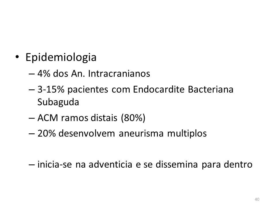Epidemiologia 4% dos An. Intracranianos