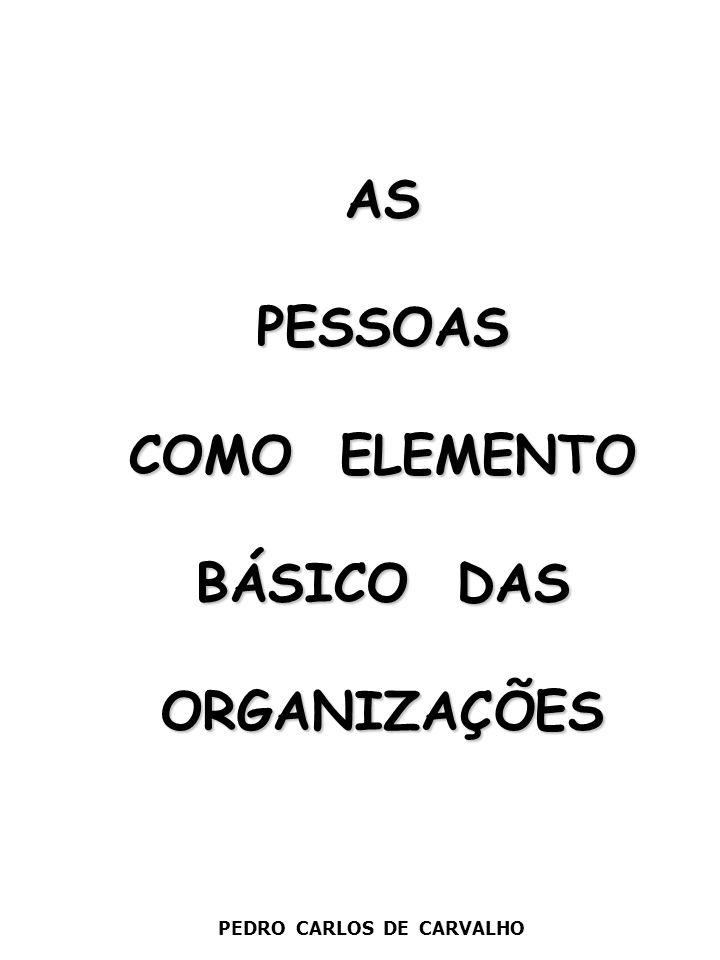 AS PESSOAS COMO ELEMENTO BÁSICO DAS ORGANIZAÇÕES