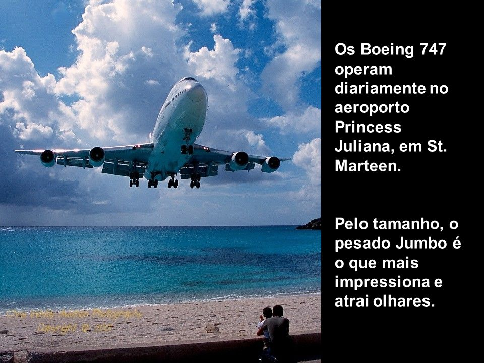 Os Boeing 747 operam diariamente no aeroporto Princess Juliana, em St