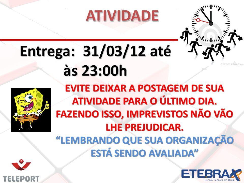 ATIVIDADE Entrega: 31/03/12 até às 23:00h