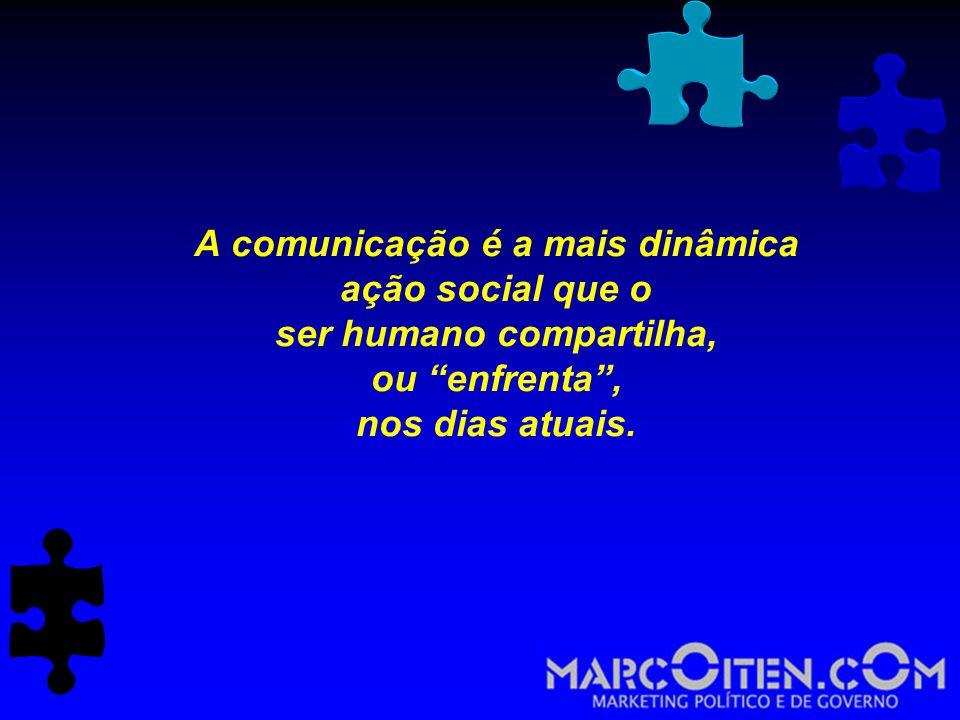A comunicação é a mais dinâmica ação social que o ser humano compartilha, ou enfrenta , nos dias atuais.