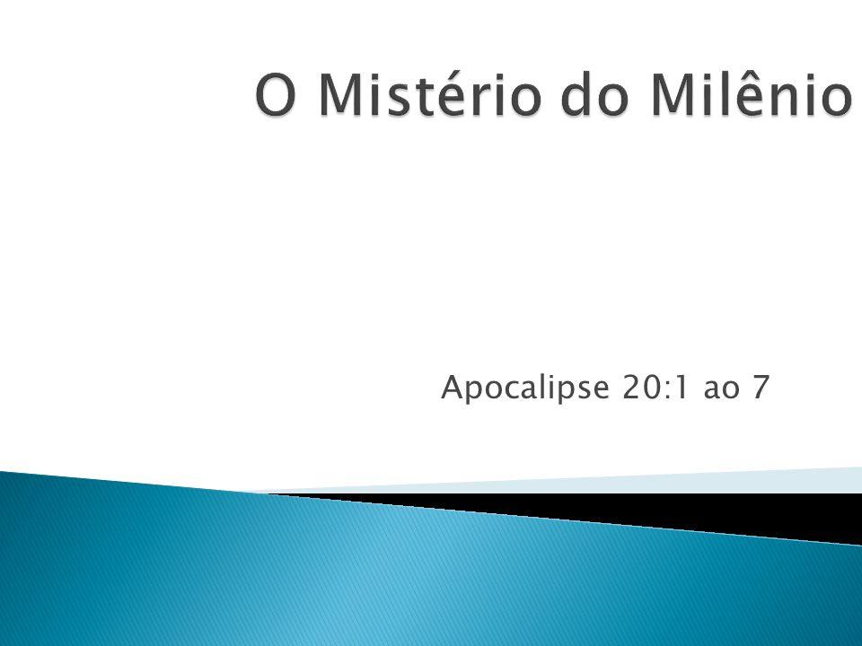 O Mistério do Milênio Apocalipse 20:1 ao 7