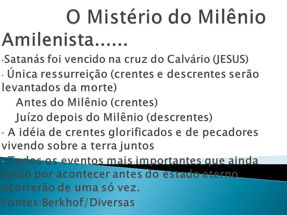 O Mistério do Milênio Amilenista...... Antes do Milênio (crentes)