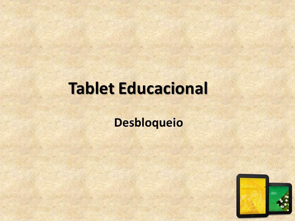 Tablet Educacional Desbloqueio