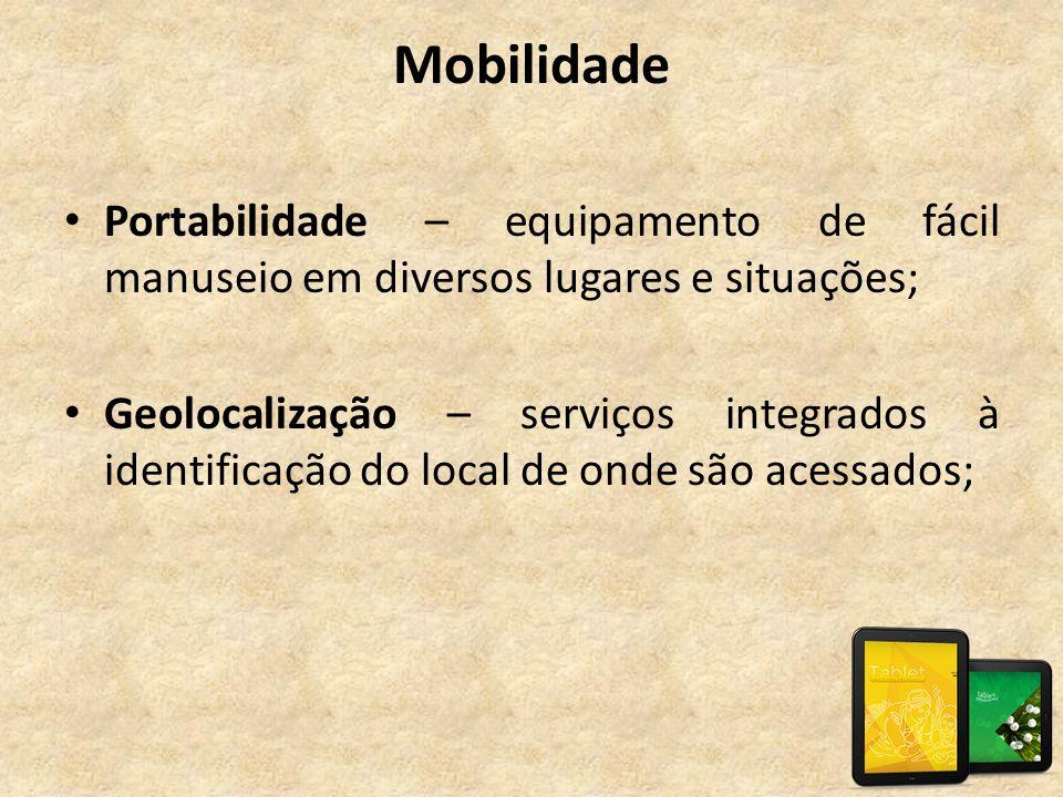 Mobilidade Portabilidade – equipamento de fácil manuseio em diversos lugares e situações;