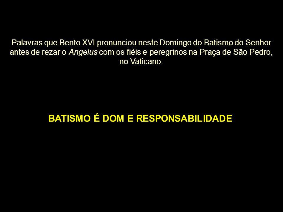 BATISMO É DOM E RESPONSABILIDADE