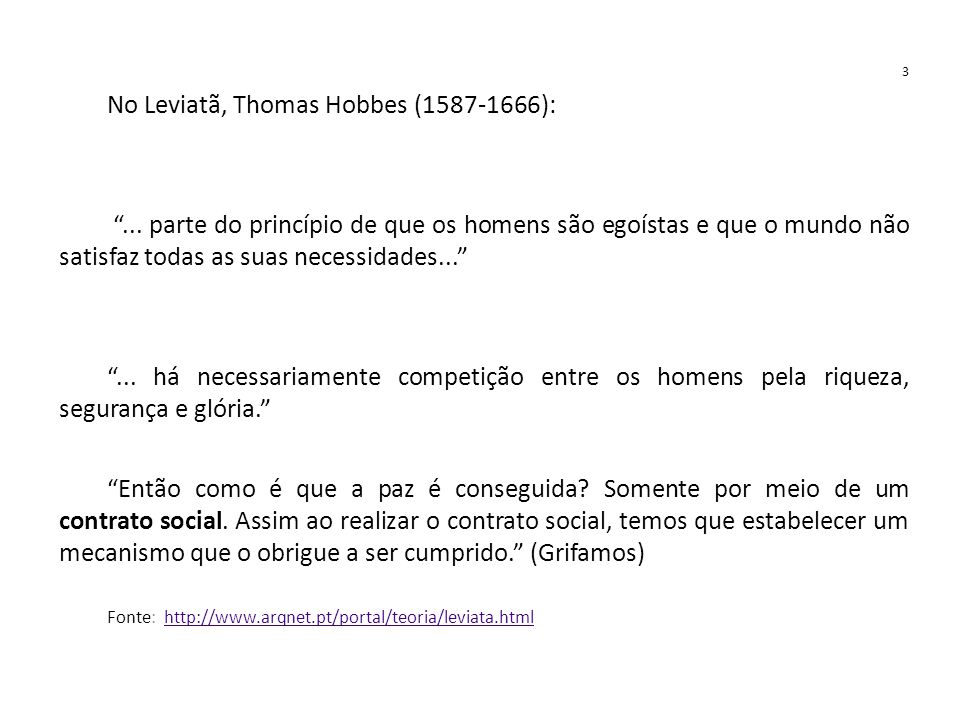No Leviatã, Thomas Hobbes (1587-1666):