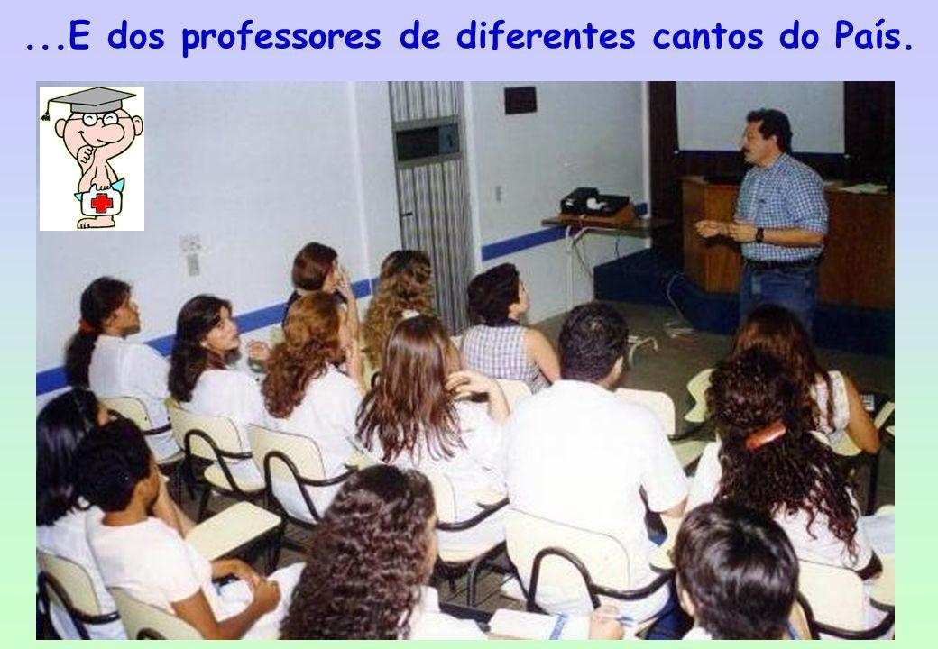...E dos professores de diferentes cantos do País.