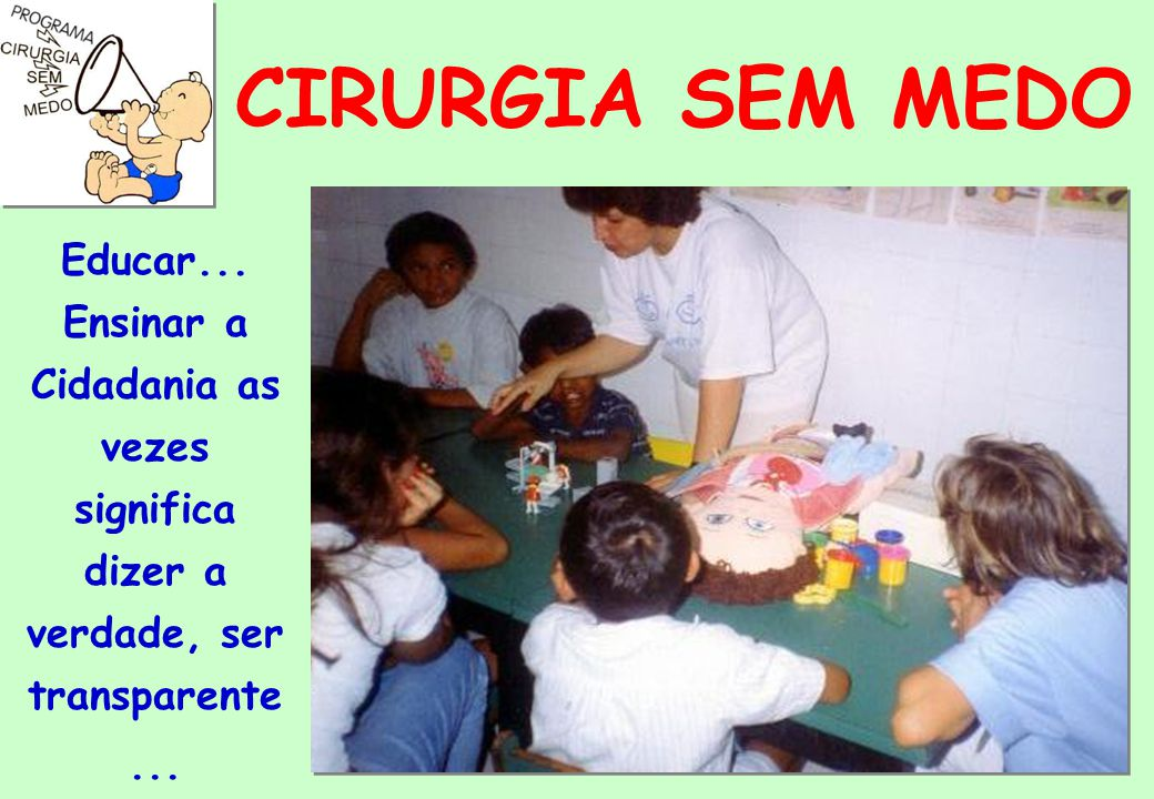 CIRURGIA SEM MEDO Educar...
