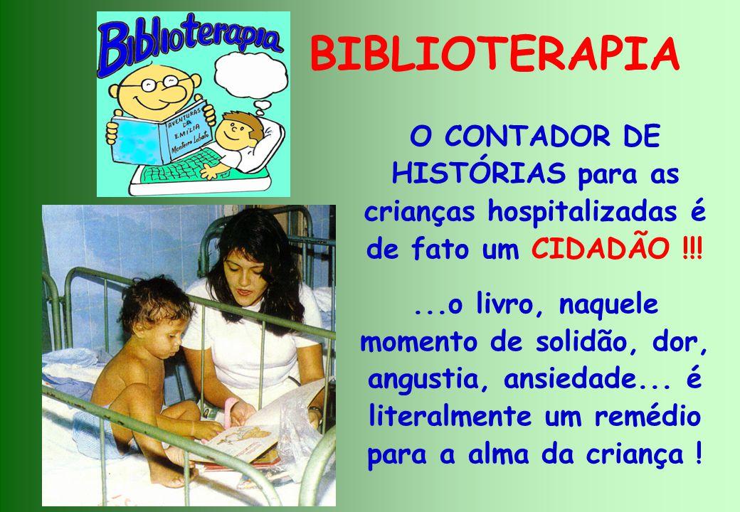 BIBLIOTERAPIA O CONTADOR DE HISTÓRIAS para as crianças hospitalizadas é de fato um CIDADÃO !!!