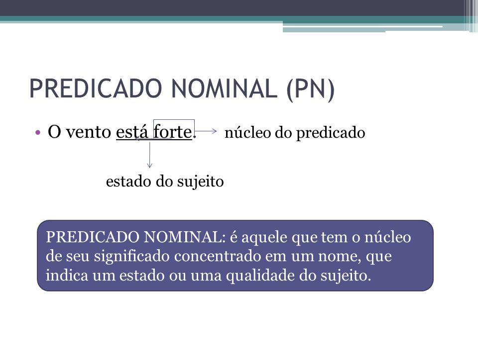 PREDICADO NOMINAL (PN)