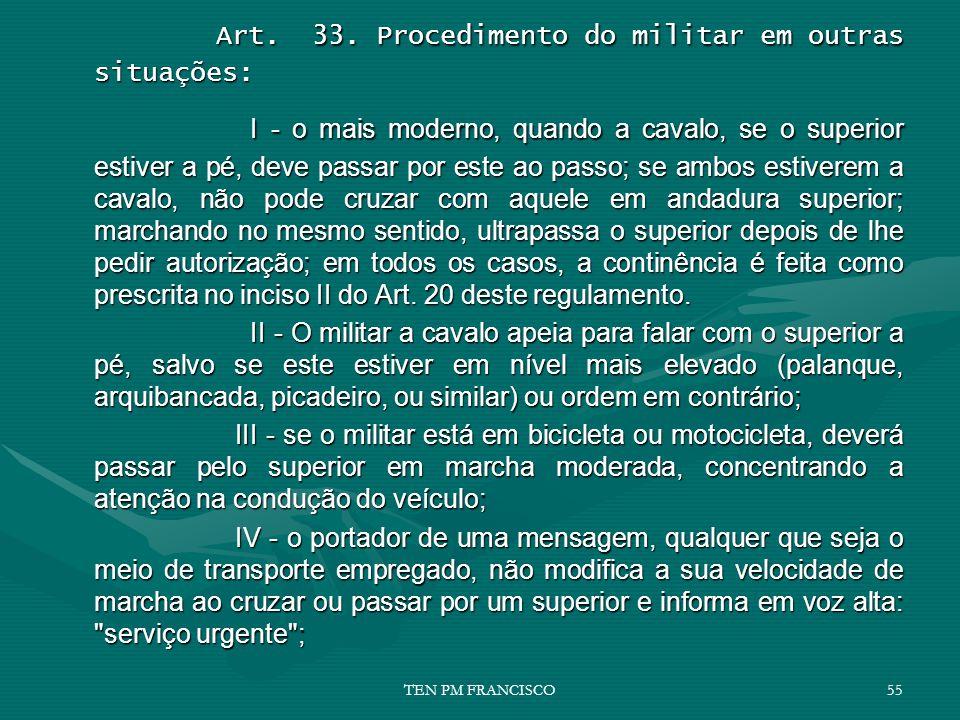 Art. 33. Procedimento do militar em outras situações: