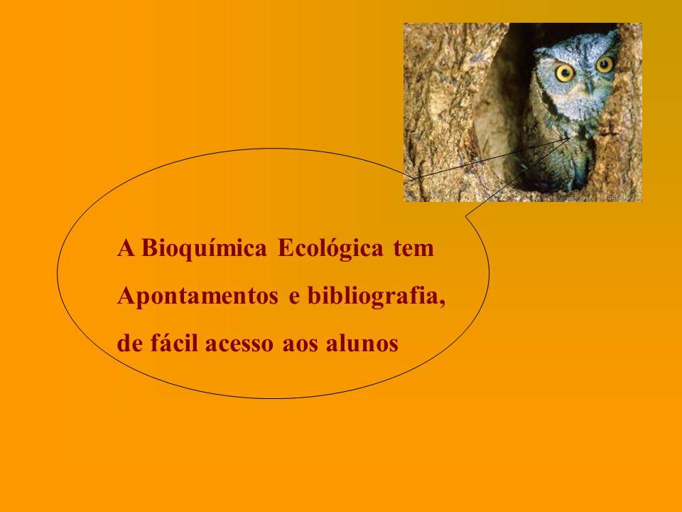 A Bioquímica Ecológica tem