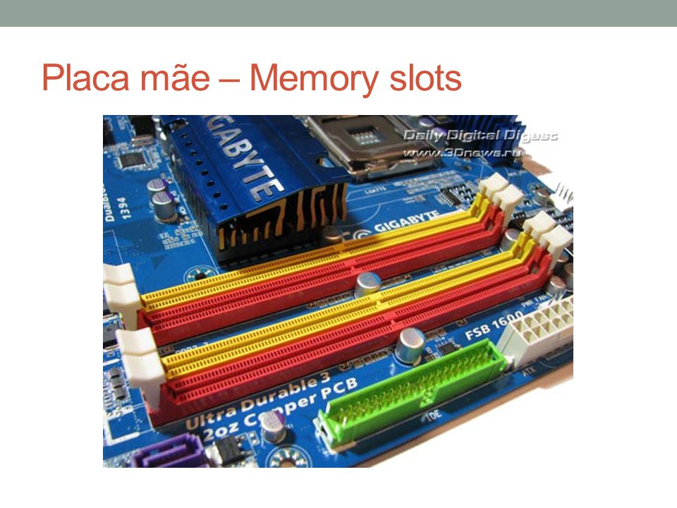 Placa mãe – Memory slots