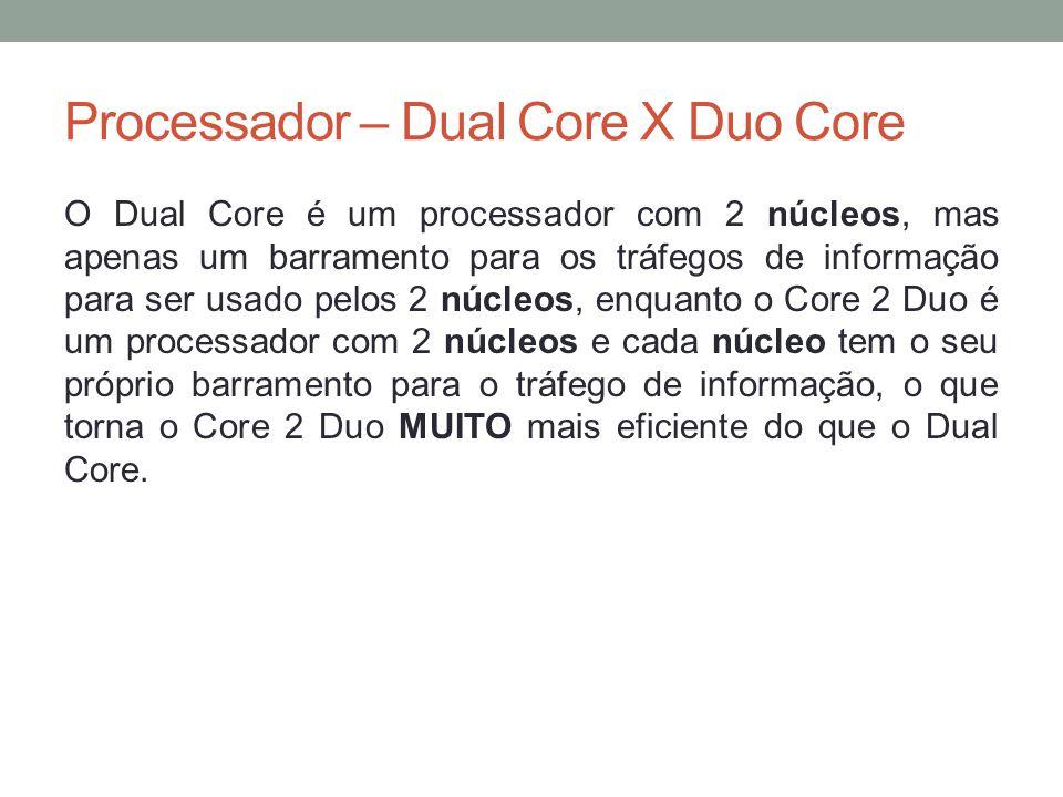 Processador – Dual Core X Duo Core