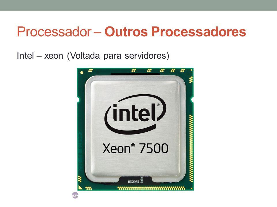 Processador – Outros Processadores