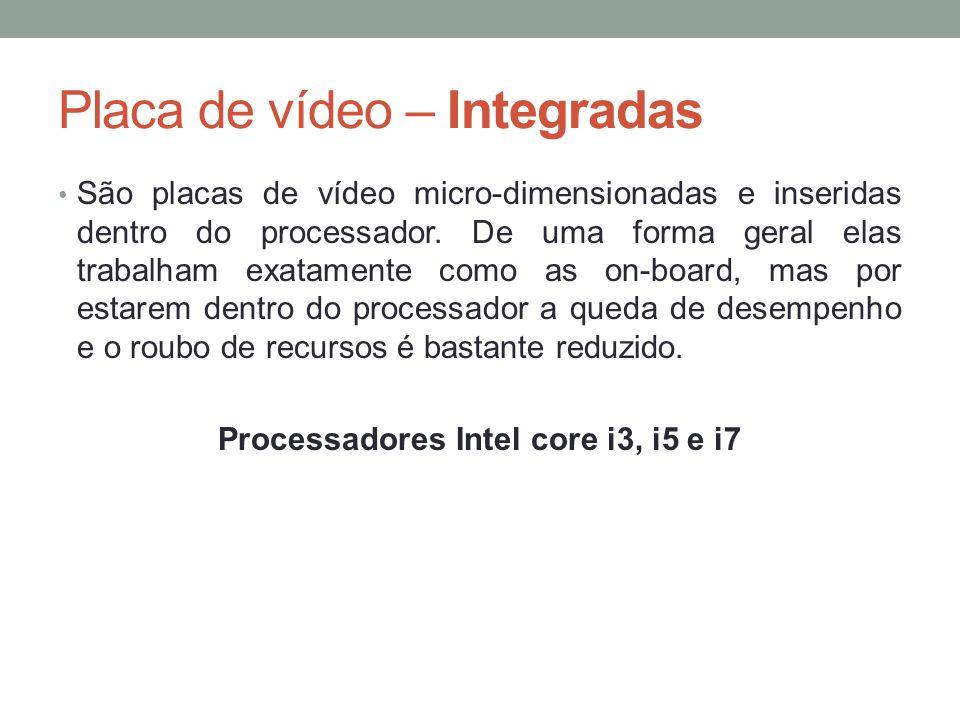 Placa de vídeo – Integradas