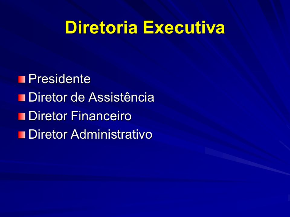 Diretoria Executiva Presidente Diretor de Assistência