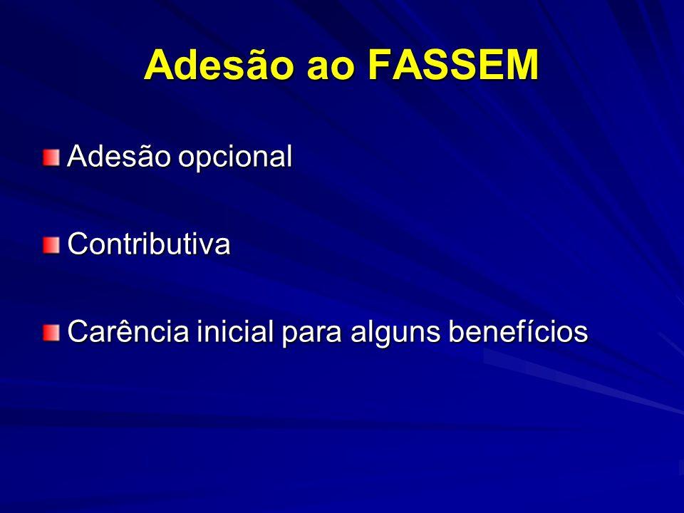 Adesão ao FASSEM Adesão opcional Contributiva