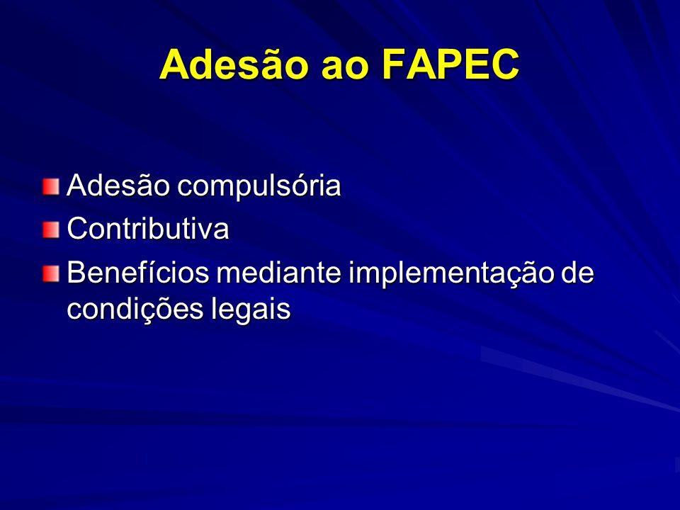 Adesão ao FAPEC Adesão compulsória Contributiva