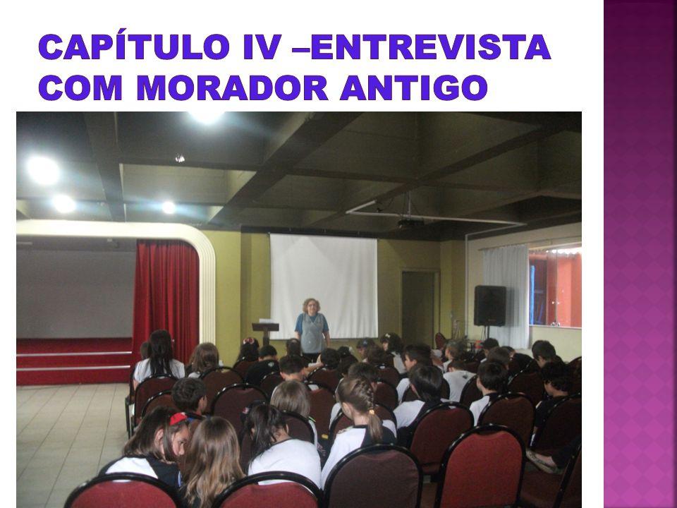 CAPÍTULO IV –entrevista com morador antigo