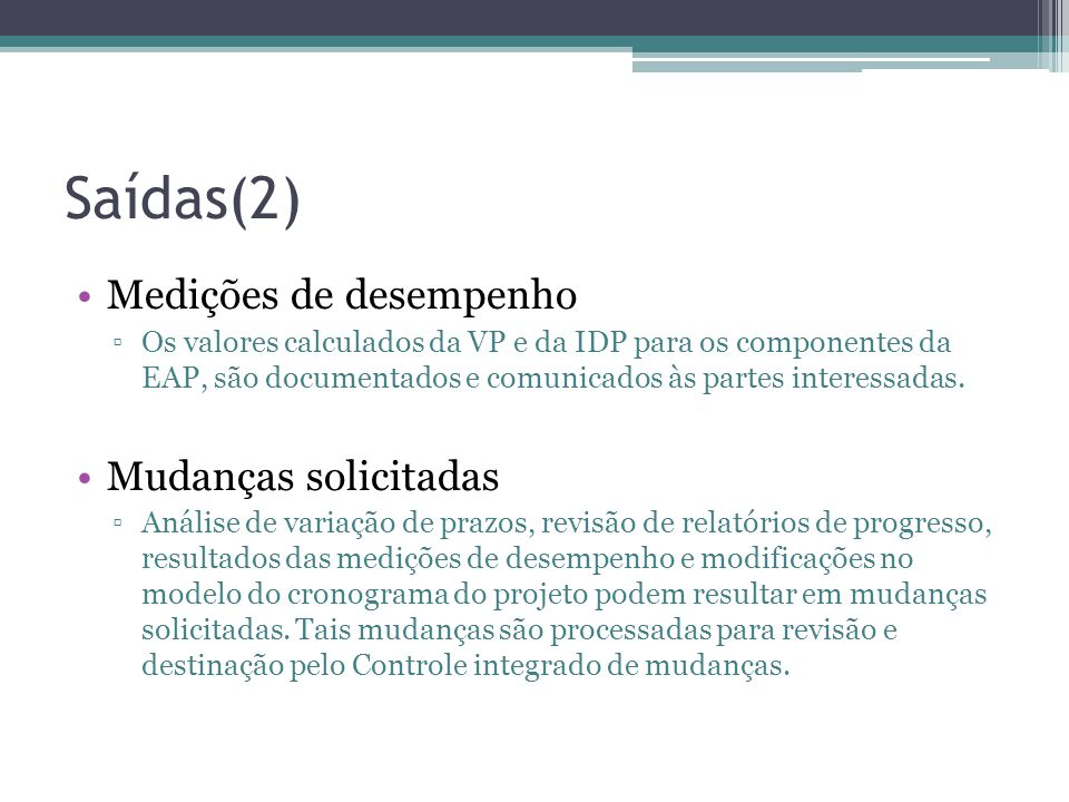 Saídas(2) Medições de desempenho Mudanças solicitadas