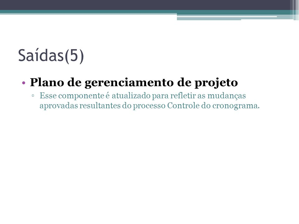 Saídas(5) Plano de gerenciamento de projeto