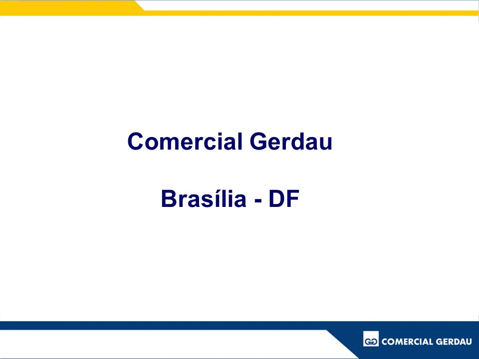 Comercial Gerdau Brasília - DF