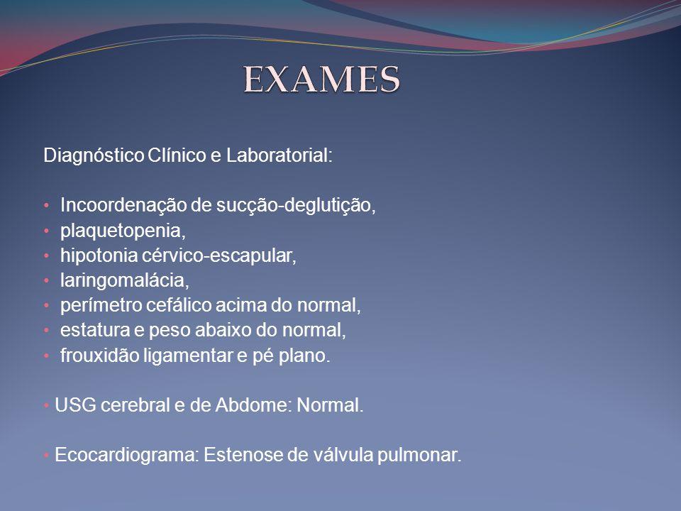 EXAMES Diagnóstico Clínico e Laboratorial: