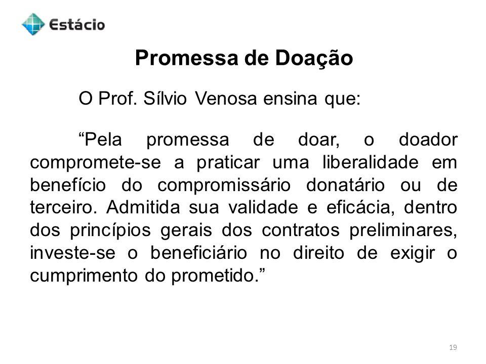 Promessa de Doação O Prof. Sílvio Venosa ensina que: