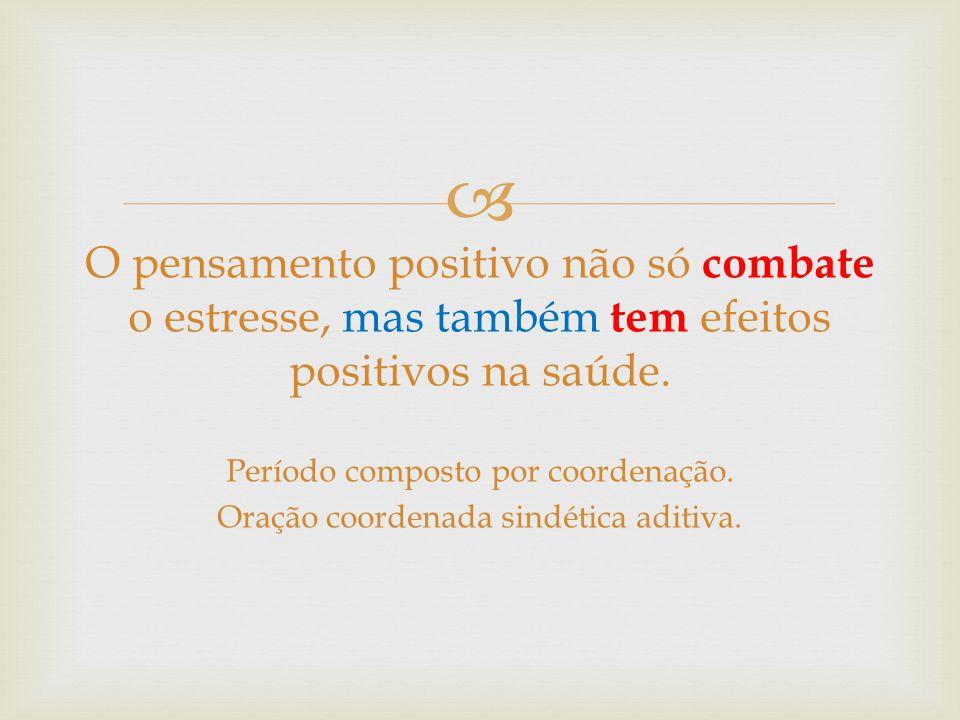 O pensamento positivo não só combate o estresse, mas também tem efeitos positivos na saúde.