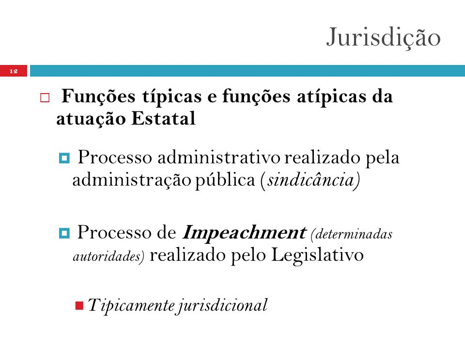 Jurisdição Funções típicas e funções atípicas da atuação Estatal
