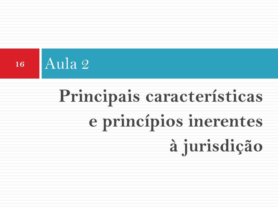 Principais características e princípios inerentes à jurisdição