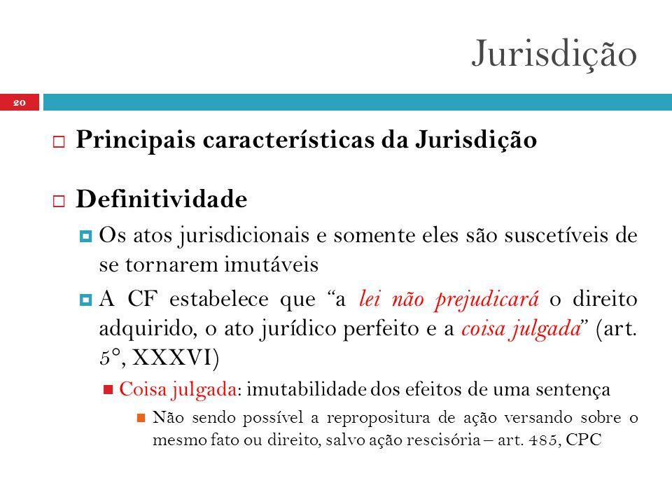 Jurisdição Principais características da Jurisdição Definitividade