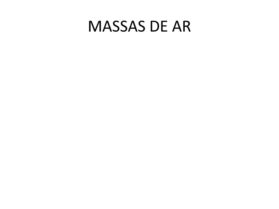 MASSAS DE AR