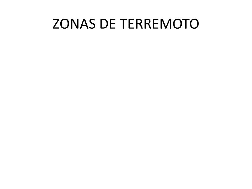 ZONAS DE TERREMOTO
