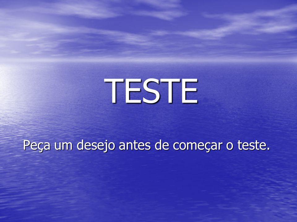 Peça um desejo antes de começar o teste.